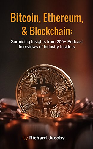 Bitcoin, Ethereum, & Blockchain: Surprising Insights from 200+ Podcast Interviews of Industry Insiders