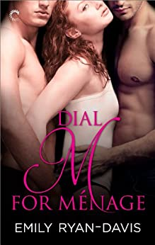 Dial M for Ménage by [Ryan-Davis, Emily]