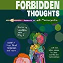 Forbidden Thoughts Audiobook by Milo Yiannopoulos, Tom Kratman, Larry Correia, Brad R. Torgersen, Vox Day, L. Jagi Lamplighter, Brian Niemeier Narrated by Jon Mollison
