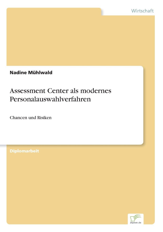 Download Assessment Center als modernes Personalauswahlverfahren: Chancen und Risiken (German Edition) pdf epub