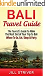 Bali Travel Guide: The Tourist's Guid...