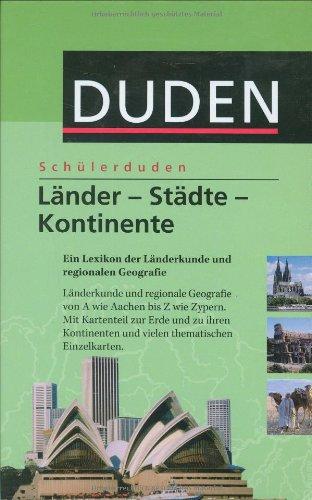 Länder - Städte - Kontinente: Ein Lexikon der Länderkunde und regionalen Geografie