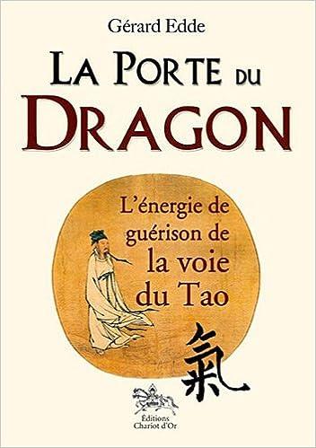 La porte du dragon - l'énergie de guérison de la voie