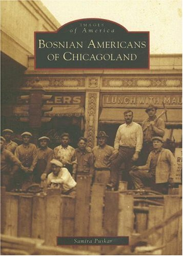 Bosnian Americans of Chicagoland (IL) (Images of America) pdf epub