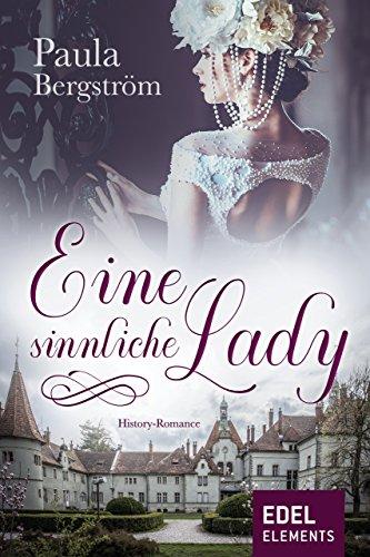 Eine sinnliche Lady: Historischer Liebesroman (German Edition)