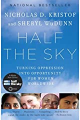 Half the Sky: Turning Oppression into Opportunity for Women Worldwide by Nicholas D. Kristof Sheryl WuDunn(2010-06-01) Paperback