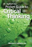 Dr. Aufrecht's Pocket Guide to Critical Thinking