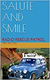 SALUTE AND SMILE: RADIO RESCUE PATROL