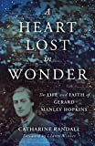 A Heart Lost in Wonder: The Life and Faith of
