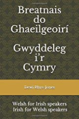 Breatnais do Ghaeilgeoirí / Gwyddeleg i'r Cymry: Welsh for Irish speakers / Irish for Welsh speakers Paperback