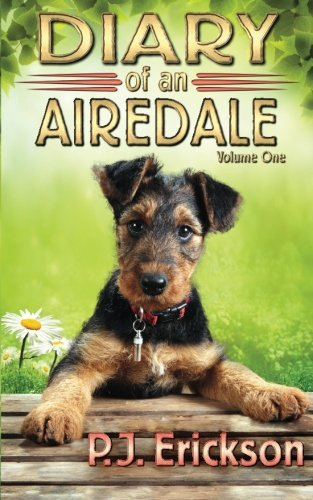 - Diary of an Airedale: a terrier's tale (Airedale Diaries) (Volume 1)