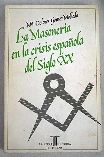La masoneria en la crisis españoladel siglo XX: Amazon.es: Gomez Molleda, María Dolores: Libros