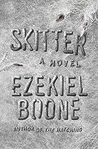 Skitter: A Novel (The Hatching Series Book…