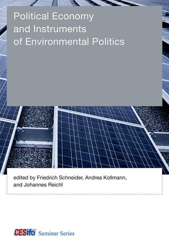 Political Economy and Instruments of Environmental Politics (CESifo Seminar Series)