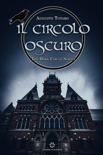 Il Circolo Oscuro: Volume 1 Copertina flessibile – 9 feb 2018 Augusto Totaro Genesis Publishing 618533030X