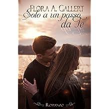 Solo a un passo da te (Italian Edition)