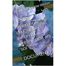Plantes ornementales du Québec selon leur préférence en sol: DOCUMENT (French Edition)