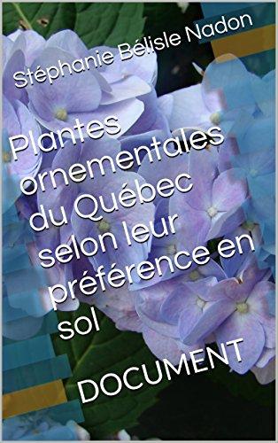 plantes-ornementales-du-quebec-selon-leur-preference-en-sol-document-french-edition