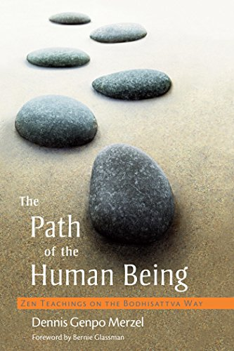 The Path of the Human Being: Zen Teachings on the Bodhisattva Way by [Merzel, Dennis Genpo]