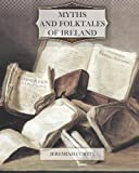 Myths and Folktales of Ireland, Jeremiah Curtin, 146634346X