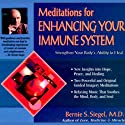 Meditations for Enhancing Your Immune System: Strengthen Your Body's Ability to Heal Speech by Bernie S. Siegel Narrated by Bernie S. Siegel