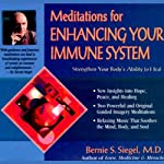 Meditations for Enhancing Your Immune System: Strengthen Your Body's Ability to Heal | Bernie S. Siegel M.D.