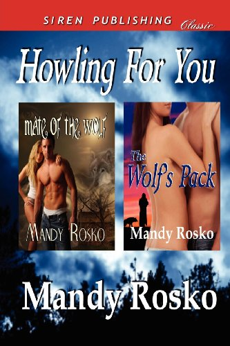 Howling for You (Mate of the Wolf, #1-2)