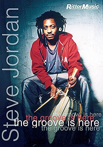 (Steve Jordan: The Groove is Here [Instant Access])