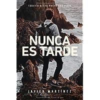 Nunca es tarde (Aquí y ahora) (Spanish Edition)