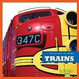Trains (Bullfrog Books: Machines at Work)