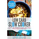 Low Carb: Slow Cooker - Over 100 Inspirational Recipes For A Healthier You (Low Carb Cookbook, Low Carb Diet Cookbook, Low Carb Cookbooks)