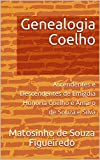 capa de Genealogia Coelho: Ascendentes e Descendentes de Emígdia Honória Coelho e Amaro de Souza e Silva
