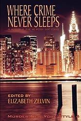 Where Crime Never Sleeps: Murder New York Style 4 (Volume 4)