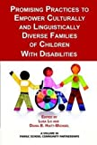 Promising Practices to Empower Culturally and Linguistically Diverse Families of Children with Disabilities, Lusa Lo and Diana B. Hiatt-Michael, 1623966329