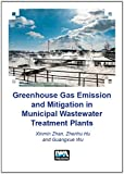 Greenhouse Gas Emission and Mitigation in Municipal Wastewater Treatment Plants, Zhan, Xinmin and Hu, Zhenhu, 1780406304