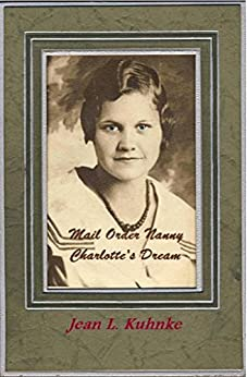 Mail Order Nanny: Charlotte's Dream by [Kuhnke, Jean L.]
