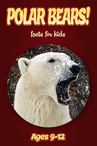 (Polar Bear Facts For Kids Ages 9-12: Amazing Animal Facts With Large Size Pictures: Clouducated Red Series Nonfiction For Kids)