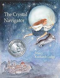 The Crystal Navigator: (Mom's Choice Award Recipient)