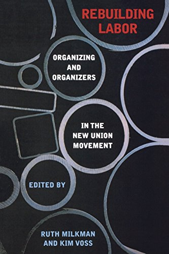 Rebuilding Labor: Organizing and Organizers in the New Union - Movement Union