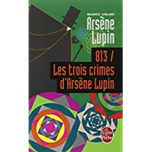 813 Les Trois Crimes D Arsene Lupin (Ldp Policiers) (English and French Edition)