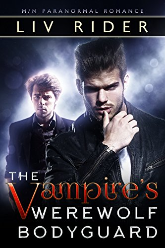 Book Cover The Vampire's Werewolf Bodyguard by Liv Rider