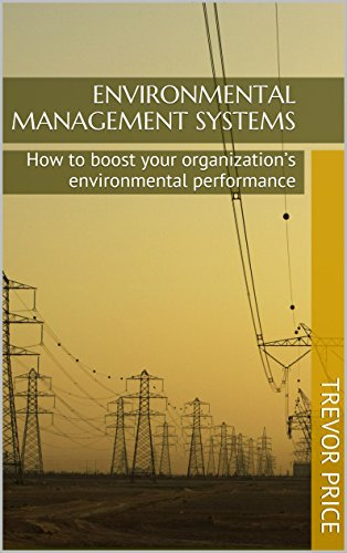 Environmental Management Systems: How to boost your organization's environmental performance Pdf