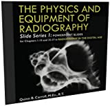 The Physics and Equipment of Radiography : Slide Series 1, Quinn B. Carroll, 0398087431