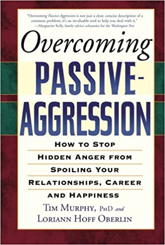 Overcoming Passive-Aggression: How to Stop Hidden Anger from