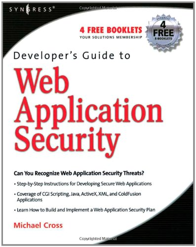 Developer's Guide to Web Application Security by Brand: Syngress