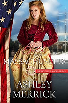 Beth: Bride of Massachusetts (American Mail-Order Brides Series Book 6) by [Merrick, Ashley, Mail-Order Brides, American]