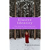 Elusive Identity: The Autism Spectrum and Recreating a Sense of Identity (I've been there too Darl Book 2)