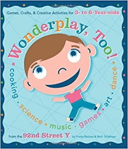 Book Wonderplay, Too: Games, Crafts, & Creative Activities for 3- to 6-year Olds by Fretta Reitzes (2007-07-24)