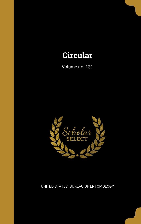 Read Online Circular; Volume No. 131 ebook