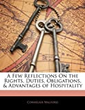 A Few Reflections on the Rights, Duties, Obligations, and Advantages of Hospitality, Cornelius Walford, 1141177161